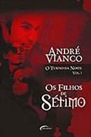 Capa do livro Os Filhos de Sete de André Vianco