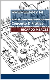 Raspberry Pi – Conceito & Prática - Capa